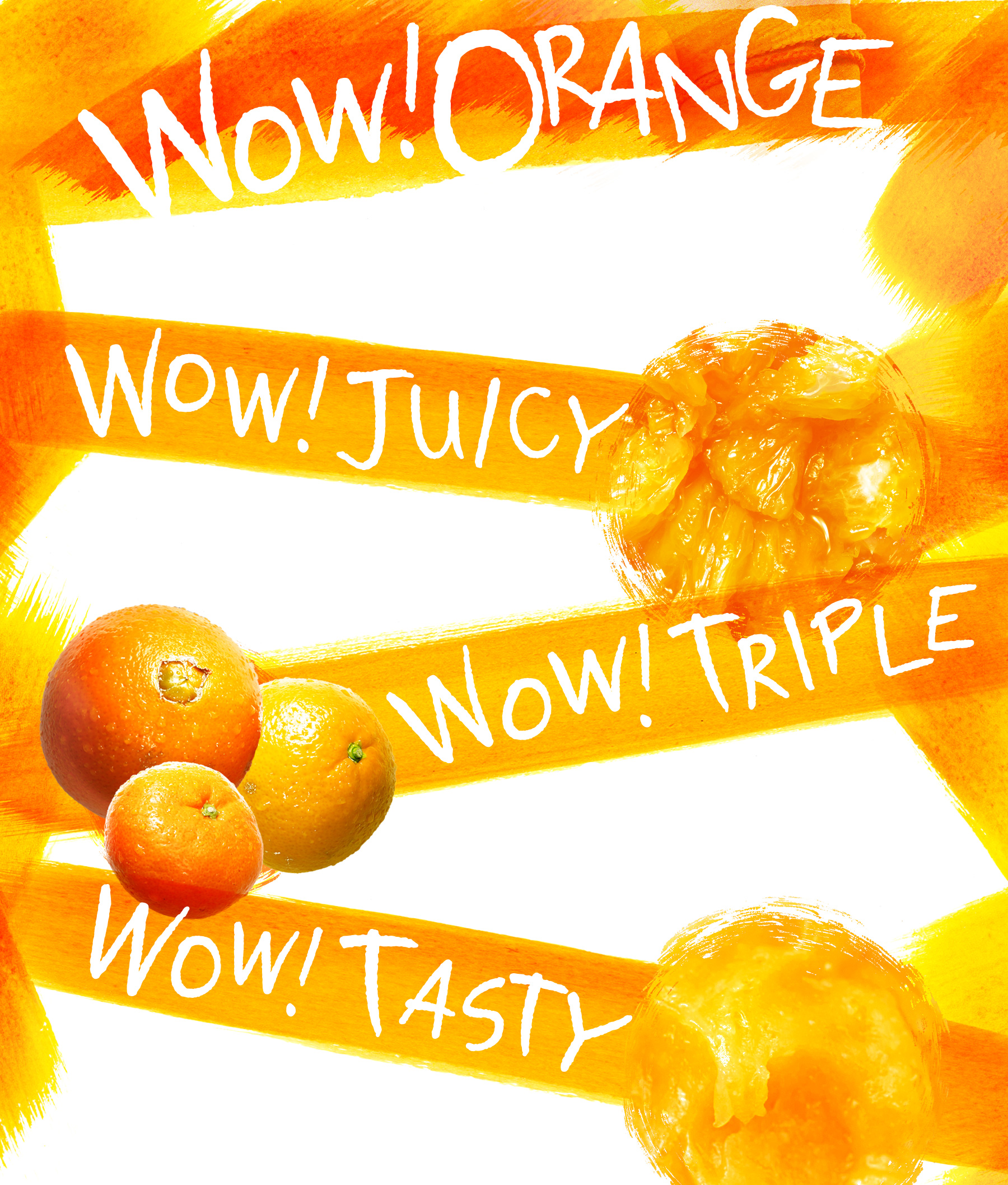 WOW! ORANGE WOW! JUICY WOW! TRIPLE WOW! TASTY