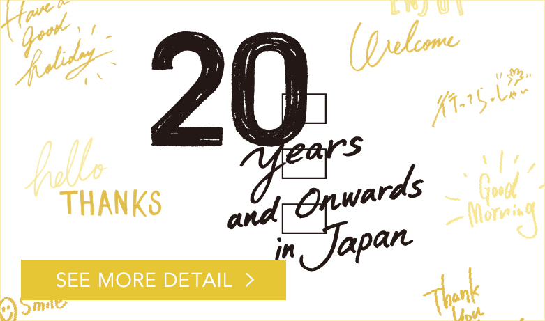 20 years and Onwards in Japan SEE MORE DETAIL